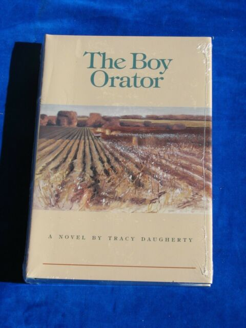 The Boy Orator : A Novel by Tracy Daugherty (1999, Hardcover)