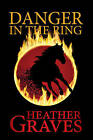 Danger in the Ring by Heather Graves (Hardback, 2016)