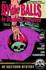 Bowling Alley Murders: By the Balls : A Bowling Alley Murder Mystery by Dashell Loveless, Jim Pascoe and Tom Fassbender (1998, Paperback)