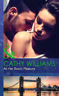 At Her Boss's Pleasure by Cathy Williams (Hardback, 2015)