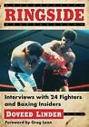 Ringside: Interviews with 24 Fighters and Boxing Insiders by Doveed Linder (Paperback, 2016)