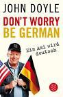 Don't worry, be German von John Doyle (2012, Taschenbuch)