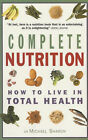 Complete Nutrition: How to Live in Total Health by Michael Sharon (Paperback, 2001)