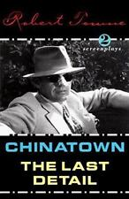 Chinatown and the Last Detail : Two Screenplays by Robert Towne (1997, Paperback)