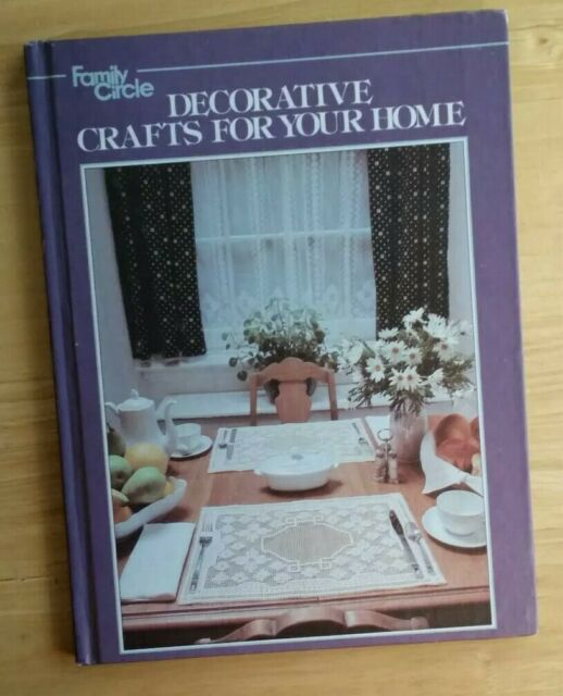 Family Circle Decorative Crafts for Your Home by Family Circle Staff 1979 DIY