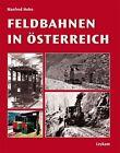 Feldbahnen in Österreich von Manfred Hohn (2011, Gebundene Ausgabe)