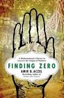 Finding Zero: A Mathematician's Odyssey to Uncover the Origins of Numbers by Amir D Aczel (Hardback, 2015)