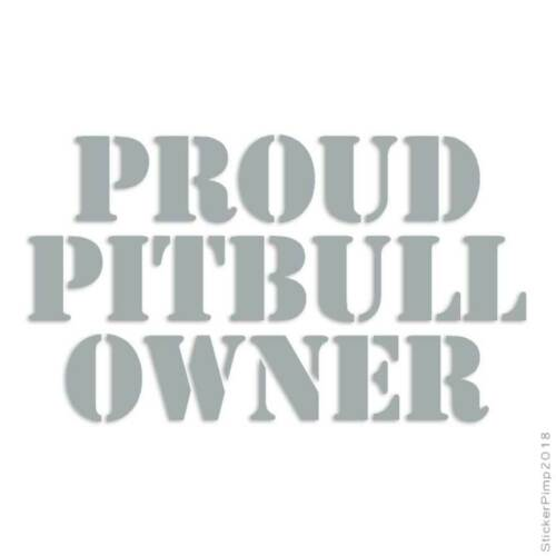 Proud Pitbull Owner Decal Sticker Choose Color Size #2961