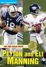 On the Field with...Peyton and Eli Manning by Matt Christopher (Paperback, 2008)