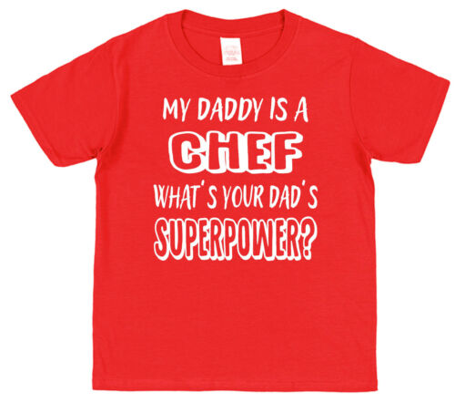 My Dad/'s A Chef What/'s Your Dad/'s Superpower Kids T-Shirt Boy Girl Cook