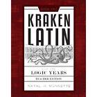 Kraken Latin for the Logic Years 1 Teacher Edition by Natali Monnette (Paperback / softback, 2013)