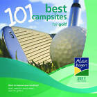 Alan Rogers 101 Best Campsites for Golf: 2011 by Alan Rogers Guides (Paperback, 2010)