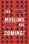 Muslims are Coming! von Arun Kundnani (2014, Taschenbuch)