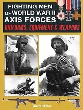Fighting Men of World War II Axis Forces: Uniforms, Equipment & Weapons