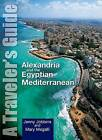 Alexandria and the Egyptian Mediterranean: A Traveler's Guide by Mary D. Megalli, Jenny Jobbins (Paperback, 2006)