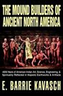 The Mound Builders of Ancient North America 9780595661817 Hardcover
