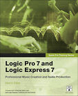Apple Pro Training Series: Logic Pro 7 and Logic Express 7 by Martin Sitter (Mixed media product, 2005)