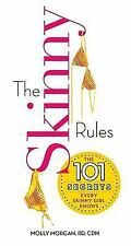 The Skinny Rules: The 101 Secrets Every Skinny Girl Knows, Morgan, Molly, Good C
