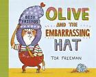 Olive and the Embarrassing Hat by Tor Freeman (Paperback, 2014)