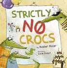 Strictly No Crocs by Heather Pindar (Paperback, 2016)