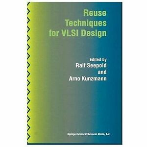 Details about Reuse Techniques for Vlsi Design, Paperback by Seepold, Ralf  (EDT)