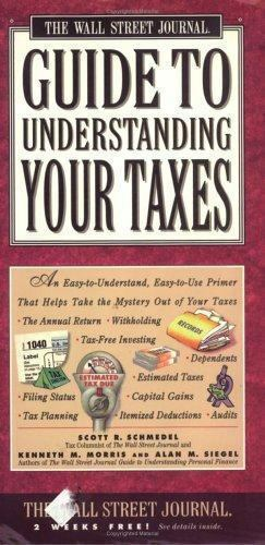 Wall Street Journal Guide to Understanding Your Taxes: An Easy-to-Understand, Ea