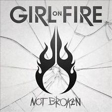 Not Broken by Girl on Fire (CD, Jul-2013, Century Media (USA))