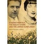 Eugenio Montale, the Fascist Storm and the Jewish Sunflower by David Michael Hertz (Hardback, 2013)