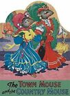 The Town Mouse and the Country Mouse by Green Tiger Press(WA) (Paperback / softback, 2007)