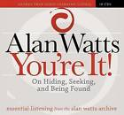 You're It!: On Hiding, Seeking, and Being Found by Alan Watts (CD-Audio, 2009)