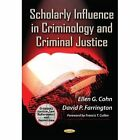 Scholarly Influence in Criminology and Criminal Justice by Nova Science Publishers Inc (Paperback, 2014)