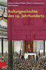 Kulturgeschichte Des 19. Jahrhunderts by Karl Prenner, Davidowicz Klaus S, Anton Grabner-Haider (Hardback, 2015)