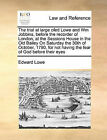 The Trial at Large Ofed Lowe and Wm Jobbins, Before the Recorder of London, at the Sessions House in the Old Bailey on Saturday the 30th of October, 1790, for Not Having the Fear of God Before Their Eyes by Edward Lowe (Paperback / softback, 2010)
