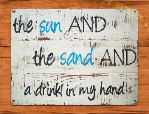 """TIN SIGN /""""Sun and Sand And Drink in Hand/"""" Beach Fun Bar Ocean Gulf Decor"""