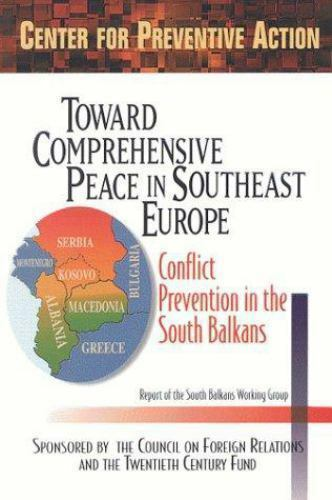 Toward Comprehensive Peace in Southeast Europe: Conflict Prevention in the Sout