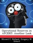 Operational Reserves in Afcent: Another Look by Gregory M Eckert, Edward C Holland (Paperback / softback, 2012)
