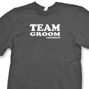 TEAM GROOM Wedding Party Humor T-shirt Funny Gag Gift Tee Shirt  d8185553b