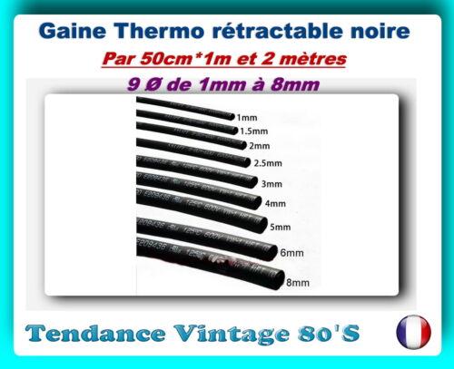 COUPE AU CHOIX *** *** GAINE THERMO RETRACTABLE NOIRE Ø 1MM A 8MM
