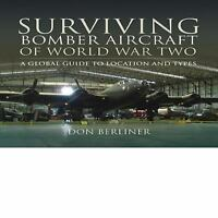 Surviving Bomber Aircraft of World War Two: A Global Guide to Location and Types