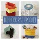 Big Hook Rag Crochet: 25 Quick-Stitch Designs to Make Using Leftover Fabric by Lark Crafts, Dedri Uys (Paperback / softback, 2015)