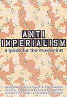 Anti-imperialism: A Guide to the Movement by Bookmarks (Paperback, 2003)