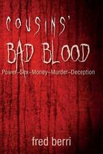 Cousins' Bad Blood : Power-Sex-Money-Murder-Deception by Fred Berri (2015,...