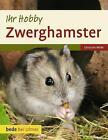 Ihr Hobby Zwerghamster von Christine Wilde (2011, Gebundene Ausgabe)