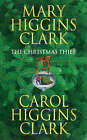 The Christmas Thief by Mary Higgins Clark, Carol Higgins Clark (Paperback, 2005)