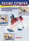 Skiing Fitness: Conditioning Training for Ski Sports by Martin Fiala, Max Rieder (Paperback, 2005)