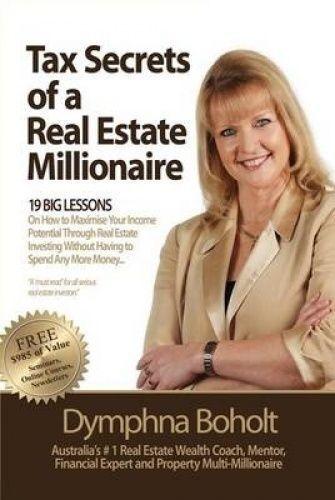 Tax Secrets of a Real Estate Millionaire by Dymphna Boholt (Paperback)