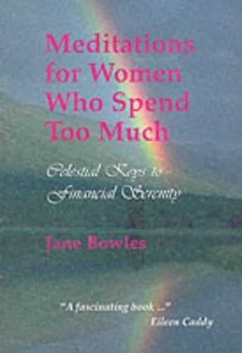 Very Good, Meditations for Women Who Spend Too Much: Celestial Keys to Financial