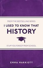 I Used to Know That : History by Emma Marriott (2017, Paperback)