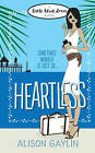 Heartless by Alison Gaylin (Paperback, 2009)