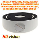 Hikvision DS-1259ZJ Ceiling Mount Bracket For IP Dome Camera DS-2CD21/31 Series